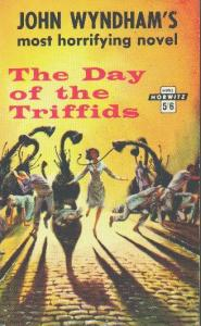 Sometimes it is all about the triffids.